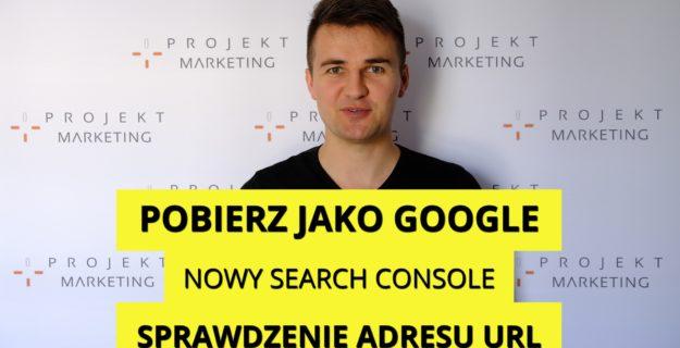pobierz jako google w nowym search console